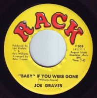"JOE GRAVES - ""BABY"" IF YOU WERE GONE - RACK"
