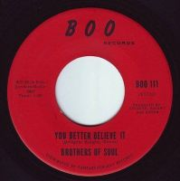 BROTHERS OF SOUL - YOU BETTER BELIEVE IT - BOO