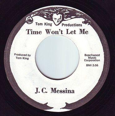 J.C. MESSINA - TIME WON'T LET ME - TOM KING PRODUCTIONS