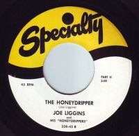 JOE LIGGINS - THE HONEYDRIPPER - SPECIALTY