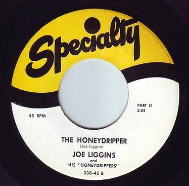 JOE LIGGINS - THE HONEYDRIPPER - SPECIALTY