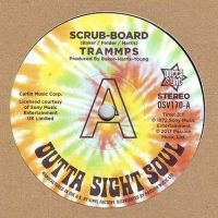 TRAMMPS - SCRUB BOARD - OUTTA SIGHT SOUL