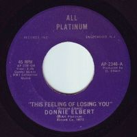 DONNIE ELBERT - THIS FEELING OF LOSING YOU - ALL PLATINUM