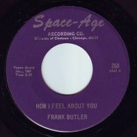 FRANK BUTLER - HOW I FEEL ABOUT YOU - SPACE AGE