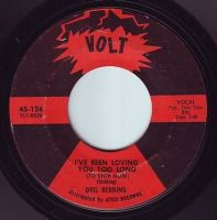 OTIS REDDING - I'VE BEEN LOVING YOU TOO LONG - VOLT
