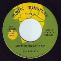 CAL ROBERTS - LOVIN' IN THE LAY-A-WAY - MAGIC MINSTREL