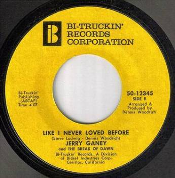 JERRY GANEY - LIKE I NEVER LOVED BEFORE - BI-TRUCKIN