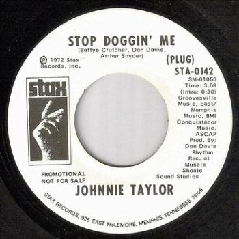 JOHNNIE TAYLOR - STOP DOGGIN' ME - STAX dj