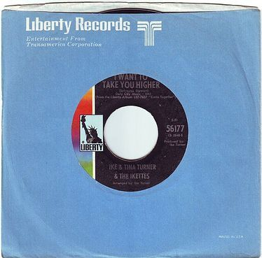 IKE & TINA TURNER & THE IKETTES - I WANT TO TAKE YOU HIGHER - LIBERTY