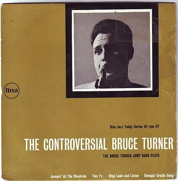 BRUCE TURNER - THE CONTROVERSIAL BRUCE TURNER - PYE NIXA