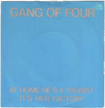 GANG OF FOUR - AT HOME HE'S A TOURIST - EMI