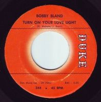 BOBBY BLAND - TURN ON YOUR LOVE LIGHT - DUKE