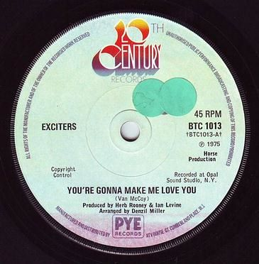 EXCITERS - YOU'RE GONNA MAKE ME LOVE YOU - 20TH CENTURY