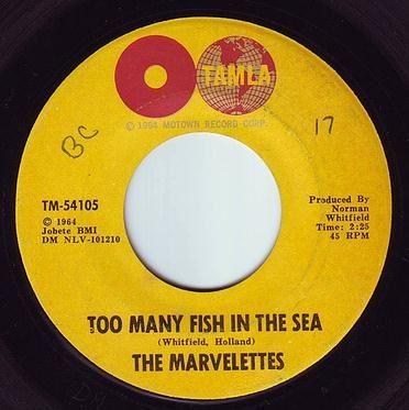 MARVELETTES - TOO MANY FISH IN THE SEA - TAMLA