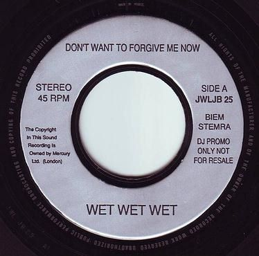 WET WET WET - DON'T WANT TO FORGIVE ME NOW - MERCURY