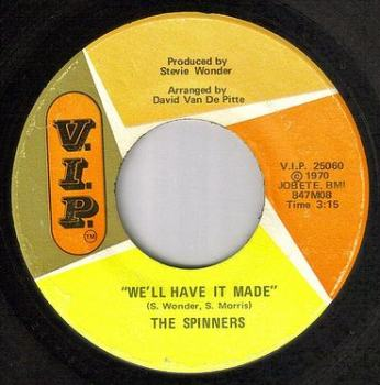 SPINNERS - WE'LL HAVE IT MADE - VIP