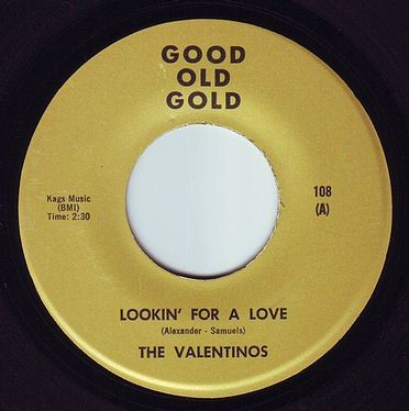 VALENTINOS - LOOKIN' FOR A LOVE - GOOD OLD GOLD