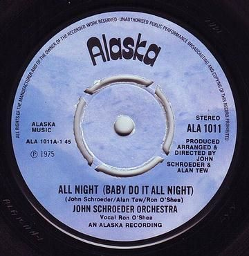 JOHN SCHROEDER ORCH - ALL NIGHT (BABY DO IT ALL NIGHT) - ALASKA