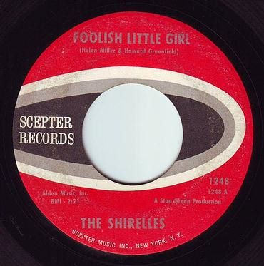 SHIRELLES - FOOLISH LITTLE GIRL - SCEPTER