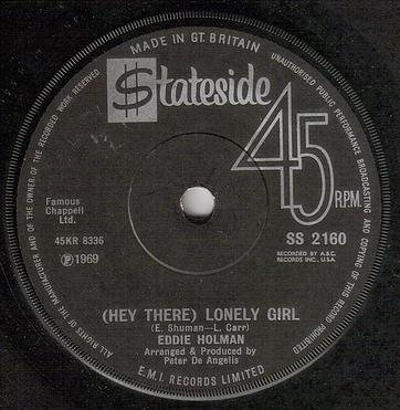 EDDIE HOLMAN - HEY THERE LONELY GIRL - STATESIDE