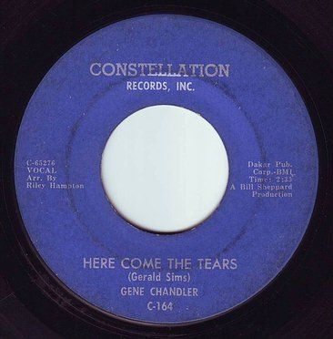 GENE CHANDLER - HERE COME THE TEARS - CONSTELLATION