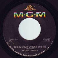 SPYDER TURNER - YOU'RE GOOD ENOUGH FOR ME - MGM