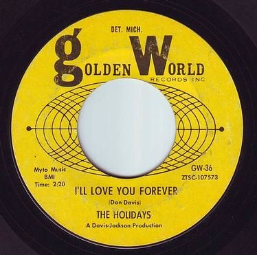 HOLIDAYS - I'LL LOVE YOU FOREVER - GOLDEN WORLD