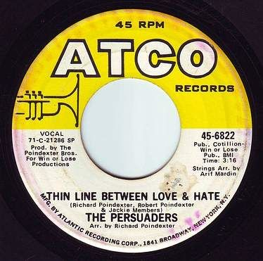 PERSUADERS - THIN LINE BETWEEN LOVE & HATE - ATCO