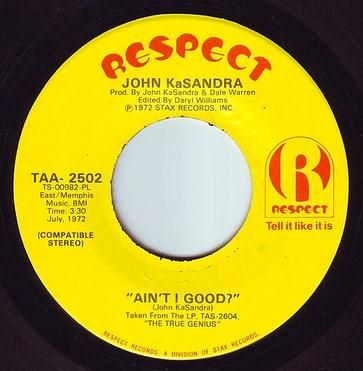 JOHN KASANDRA - AIN'T I GOOD - RESPECT