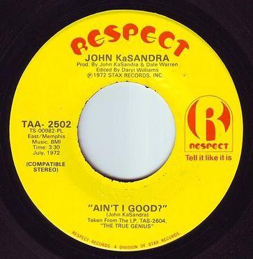 JOHN KASANDRA - AIN'T I GOOD - RESPECT