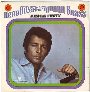 HERB ALPERT & THE TIJUANA BRASS - MEXICAN FIESTA - A&M