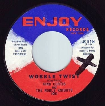 KING CURTIS & THE NOBLE KNIGHTS - WOBBLE TWIST - ENJOY