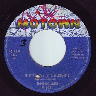 EDDIE HOLLAND - IF IT'S LOVE (IT'S ALRIGHT) - MOTOWN