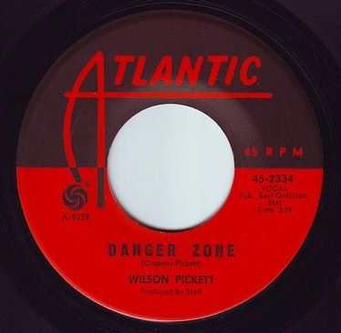WILSON PICKETT - DANGER ZONE - ATLANTIC