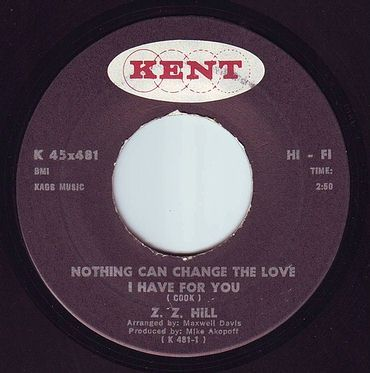 Z.Z. HILL - NOTHING CAN CHANGE THE LOVE I HAVE FOR YOU - KENT