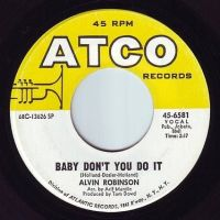 ALVIN ROBINSON - BABY DON'T YOU DO IT - ATCO