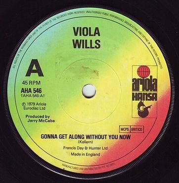 VIOLA WILLS - GONNA GET ALONG WITHOUT YOU NOW - ARIOLA HANSA