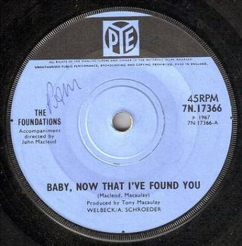FOUNDATIONS - BABY, NOW THAT I'VE FOUND YOU - PYE