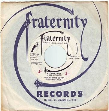ALBERT WASHINGTON & THE KINGS - HOLD ME BABY - FRATERNITY DEMO
