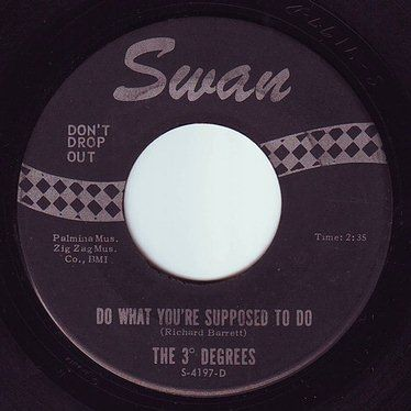 THREE DEGREES - DO WHAT YOU'RE SUPPOSED TO DO - SWAN
