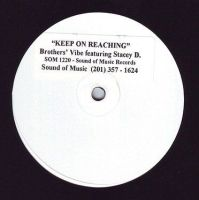 BROTHERS' VIBE feat Stacey D - KEEP ON REACHING - S.O.M. Promo