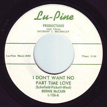 BENNIE McCAIN - I DON'T WANT NO PART TIME LOVE - LU-PINE