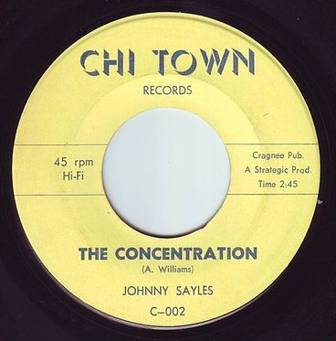 JOHNNY SAYLES - THE CONCENTRATION - CHI TOWN