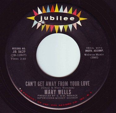 MARY WELLS - CAN'T GET AWAY FROM YOUR LOVE - JUBILEE
