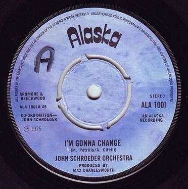 JOHN SCHROEDER ORCHESTRA - I'M GONNA CHANGE - ALASKA