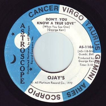 O'JAYS - DON'T YOU KNOW A TRUE LOVE - ASTROSCOPE