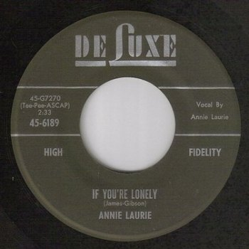 ANNIE LAURIE - IF YOU'RE LONELY - DE LUXE