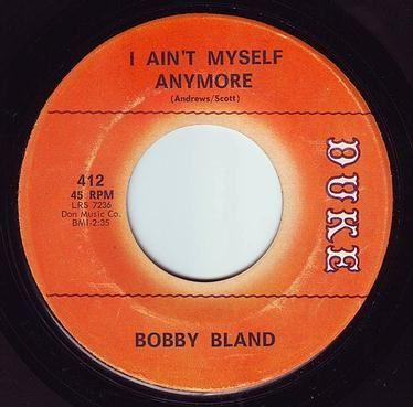 BOBBY BLAND - I AIN'T MYSELF ANYMORE - DUKE