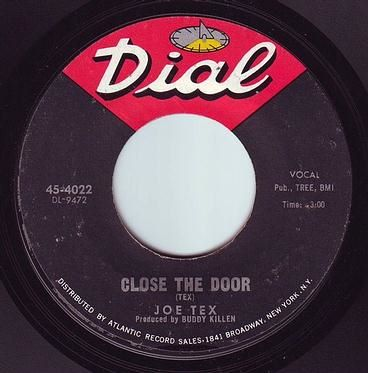 JOE TEX - CLOSE THE DOOR - DIAL