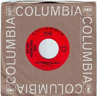 ROY MERRIWEATHER TRIO - WATERMELON MAN - COLUMBIA